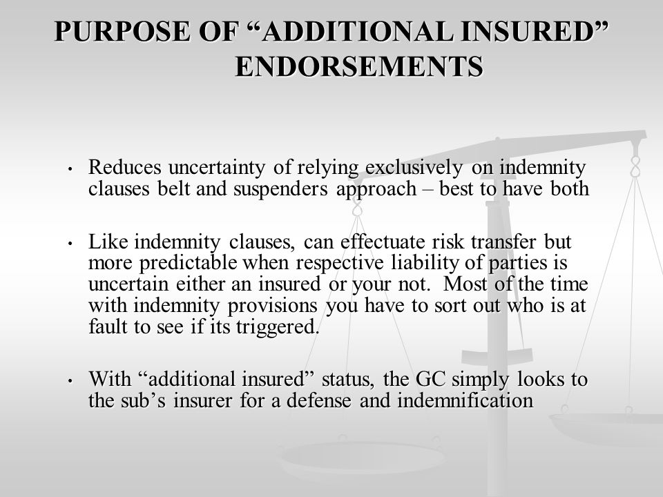 PURPOSE OF ADDITIONAL INSURED ENDORSEMENTS