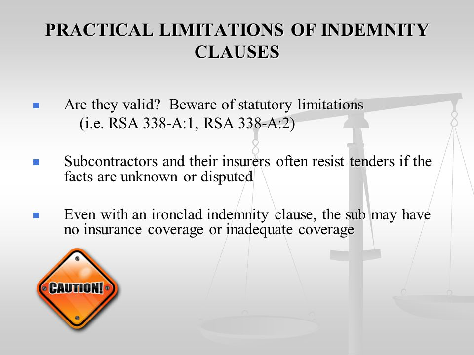 PRACTICAL LIMITATIONS OF INDEMNITY CLAUSES