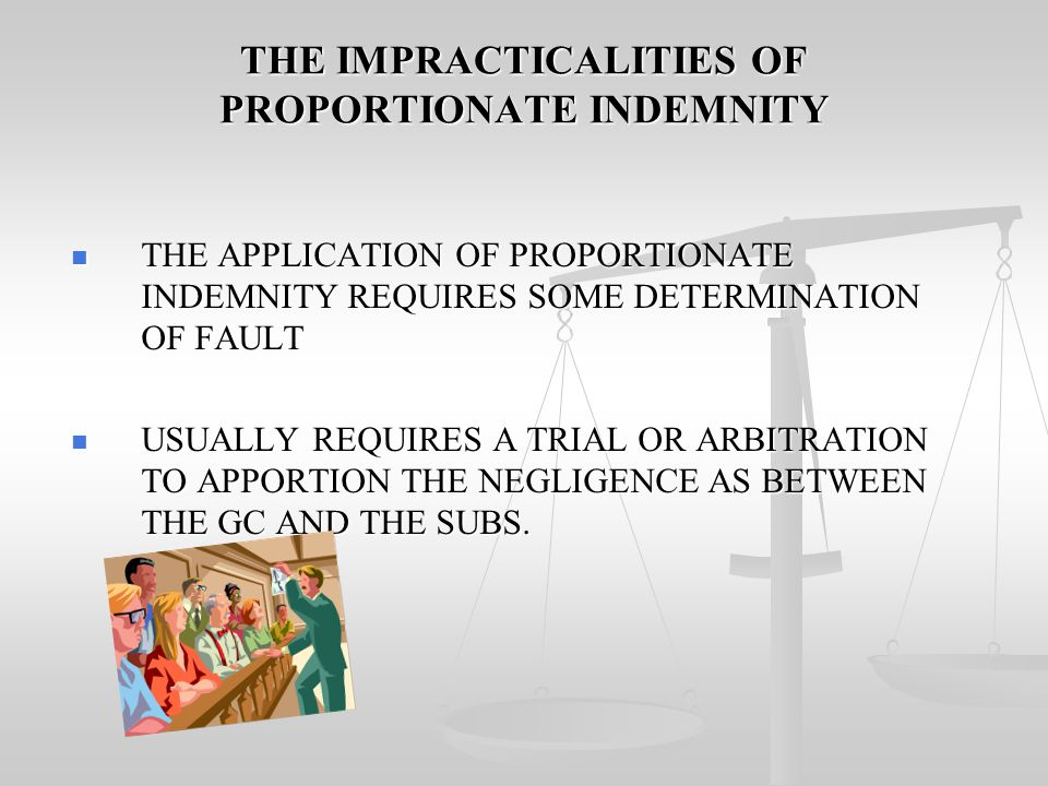 THE IMPRACTICALITIES OF PROPORTIONATE INDEMNITY