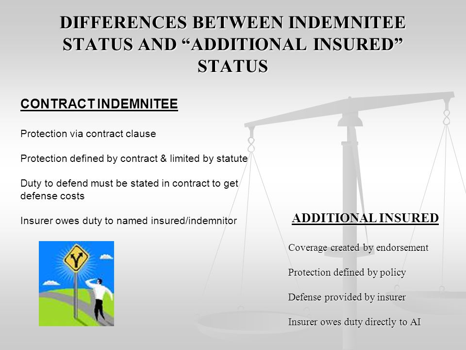 DIFFERENCES BETWEEN INDEMNITEE STATUS AND ADDITIONAL INSURED STATUS