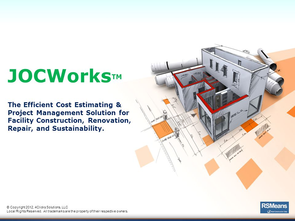 JOCWorksTM The Efficient Cost Estimating & Project Management Solution for Facility Construction, Renovation, Repair, and Sustainability.