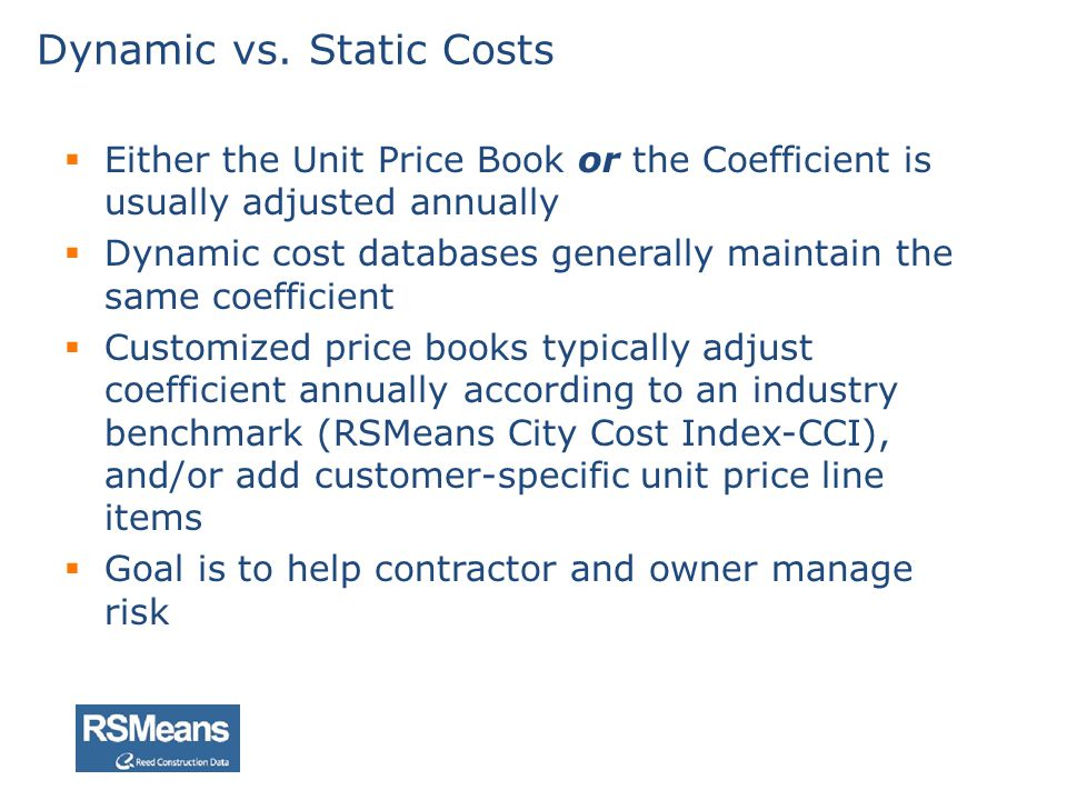 Dynamic vs. Static Costs