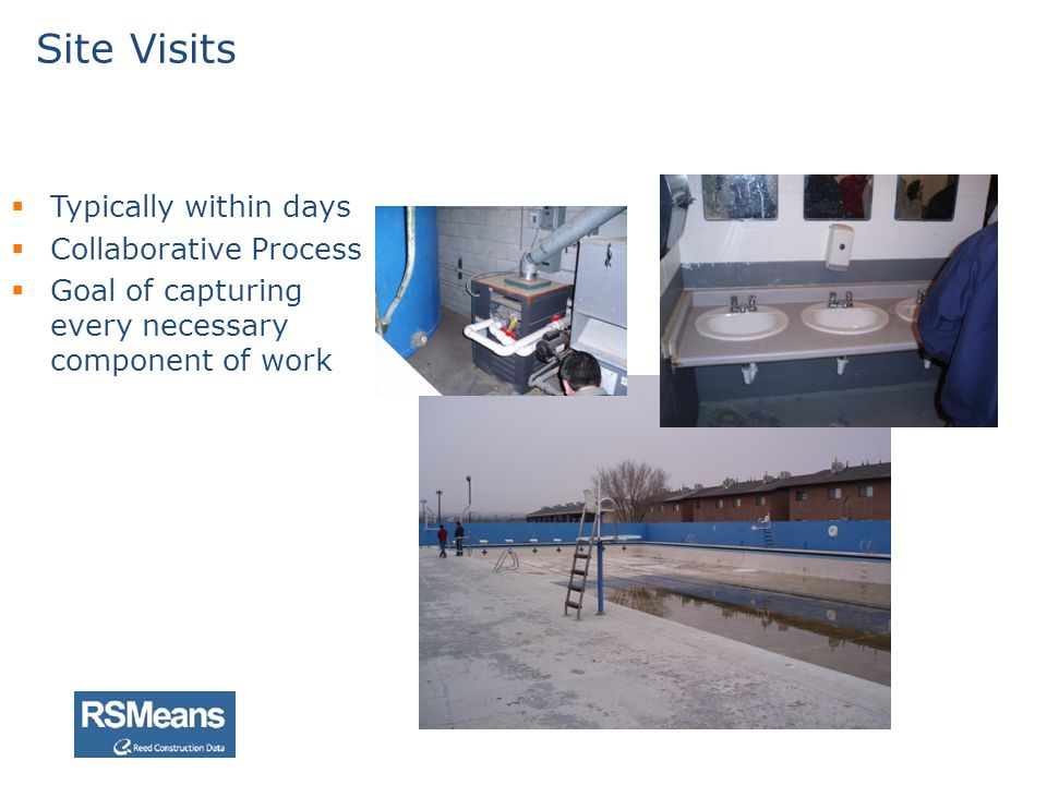Site Visits Typically within days Collaborative Process