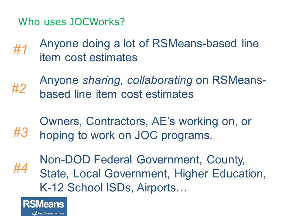 Who uses JOCWorks Anyone doing a lot of RSMeans-based line item cost estimates. #1.