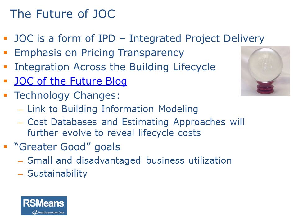 The Future of JOC JOC is a form of IPD – Integrated Project Delivery