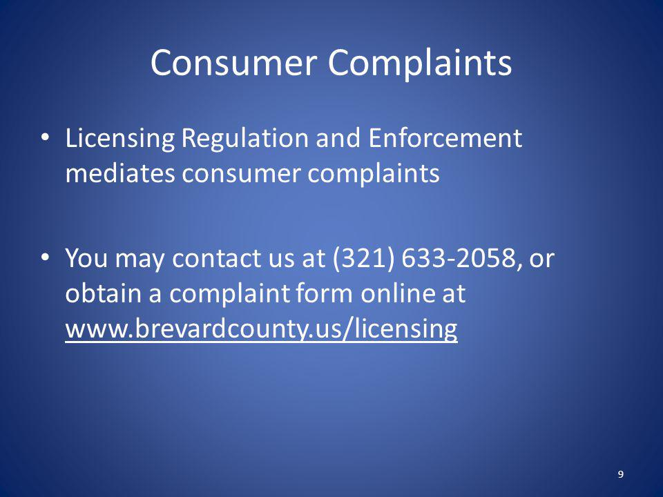 Consumer Complaints Licensing Regulation and Enforcement mediates consumer complaints.