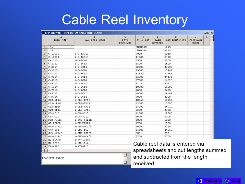 * Cable Reel Inventory. 07/16/96. Cable reel data is entered via spreadsheets and cut lengths summed and subtracted from the length received.