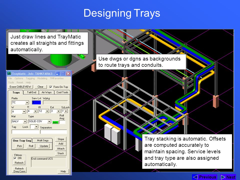 * Designing Trays. 07/16/96. Just draw lines and TrayMatic creates all straights and fittings automatically.