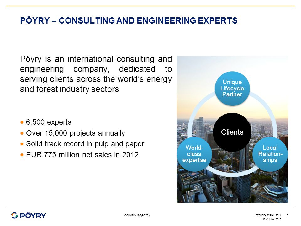 PÖYRY – CONSULTING AND ENGINEERING EXPERTS