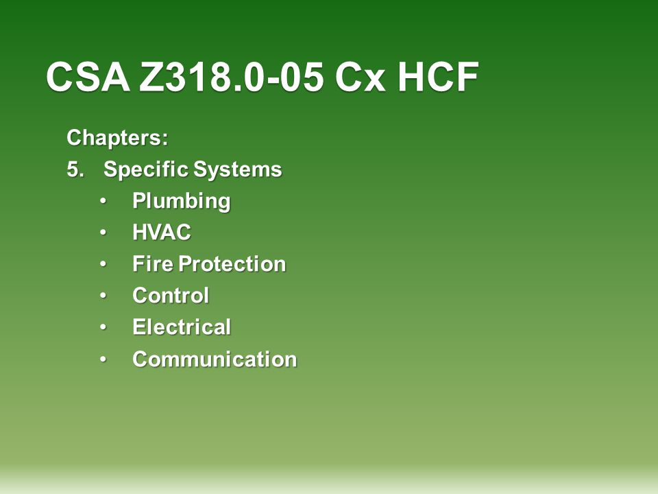 CSA Z318.0-05 Cx HCF Chapters: Specific Systems Plumbing HVAC