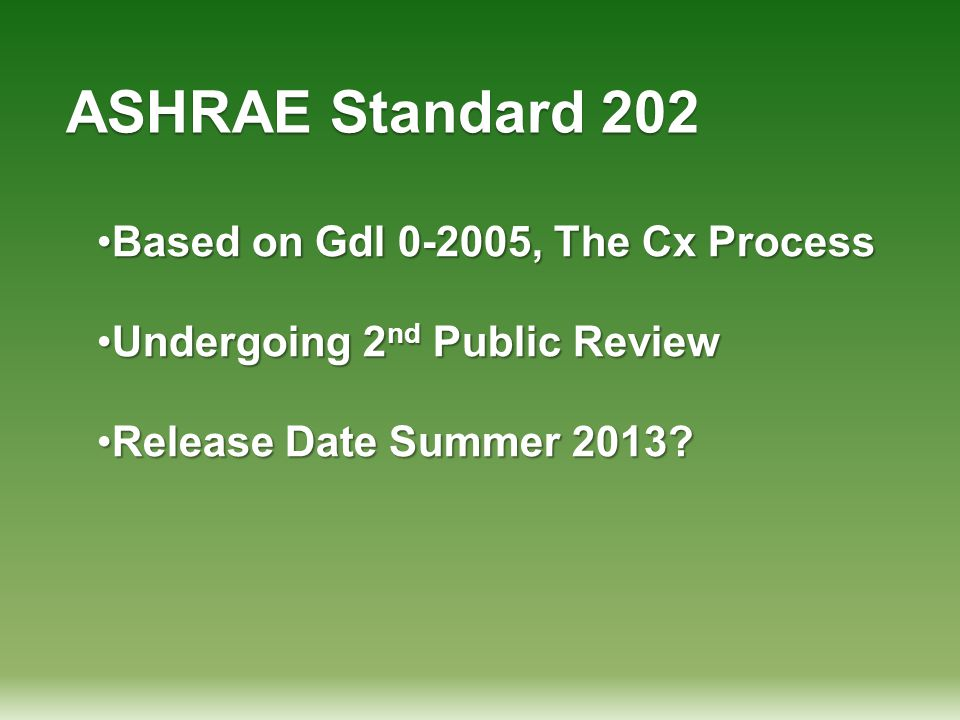 ASHRAE Standard 202 Based on Gdl 0-2005, The Cx Process