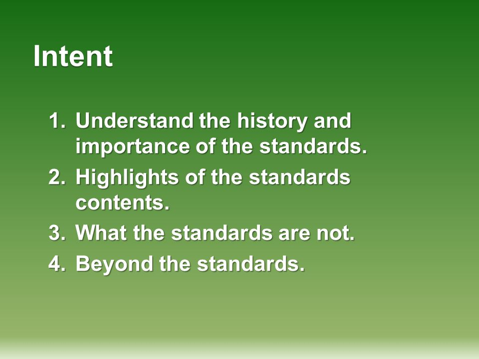 Intent Understand the history and importance of the standards.