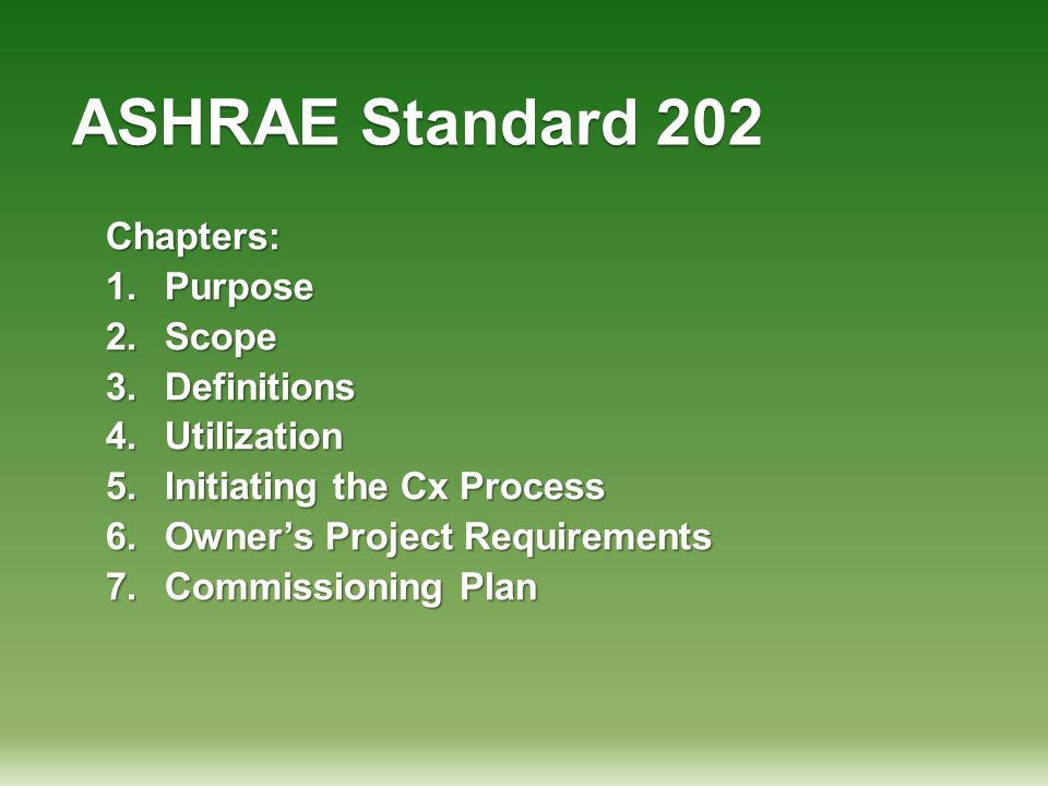 ASHRAE Standard 202 Chapters: Purpose Scope Definitions Utilization
