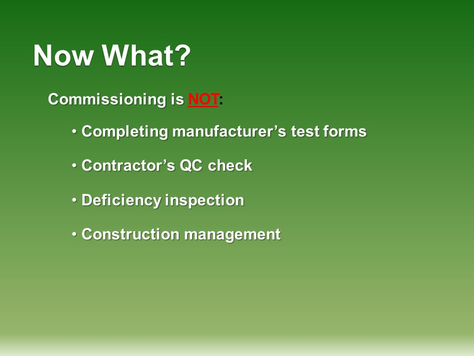 Now What Commissioning is NOT: Completing manufacturer's test forms
