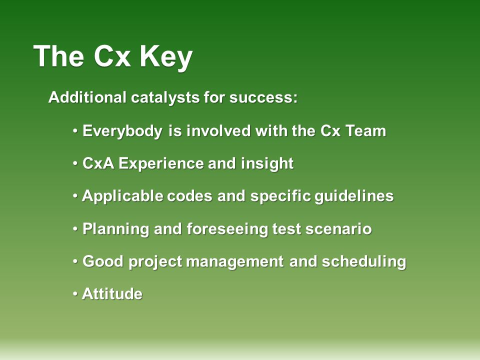 The Cx Key Additional catalysts for success: