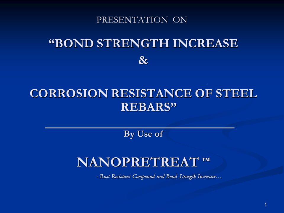 BOND STRENGTH INCREASE CORROSION RESISTANCE OF STEEL REBARS