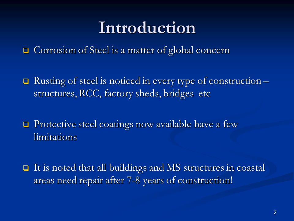 Introduction Corrosion of Steel is a matter of global concern