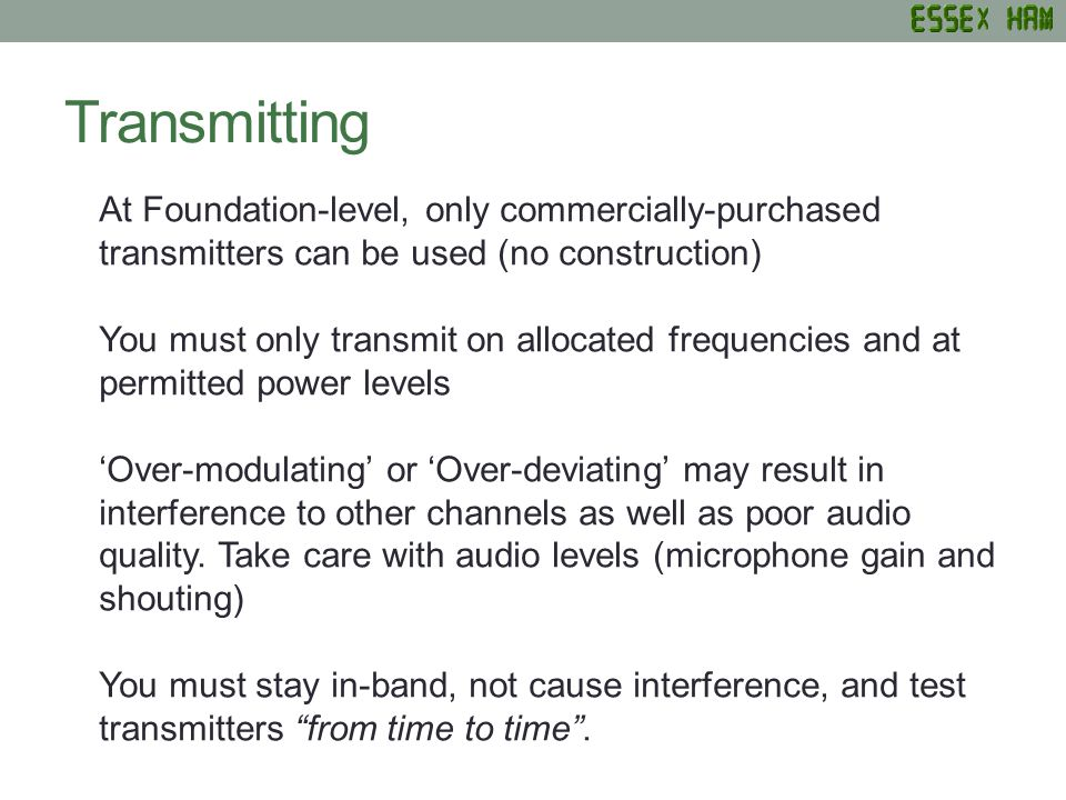 Transmitting At Foundation-level, only commercially-purchased transmitters can be used (no construction)