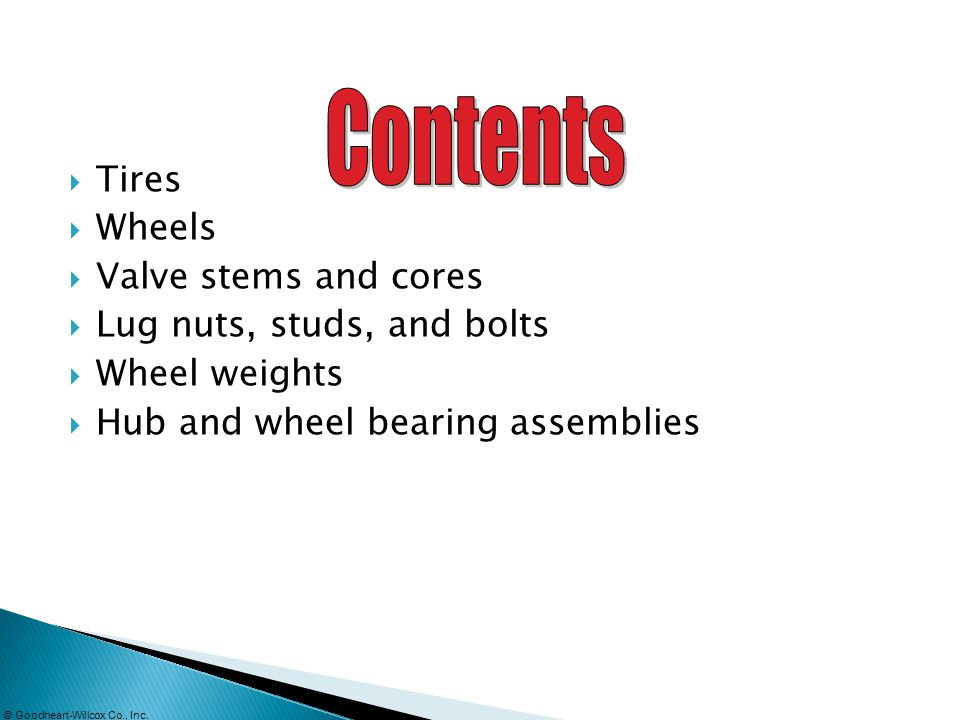 Contents Tires Wheels Valve stems and cores Lug nuts, studs, and bolts