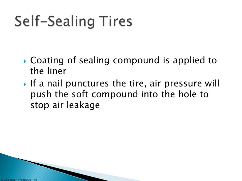 Self-Sealing Tires Coating of sealing compound is applied to the liner