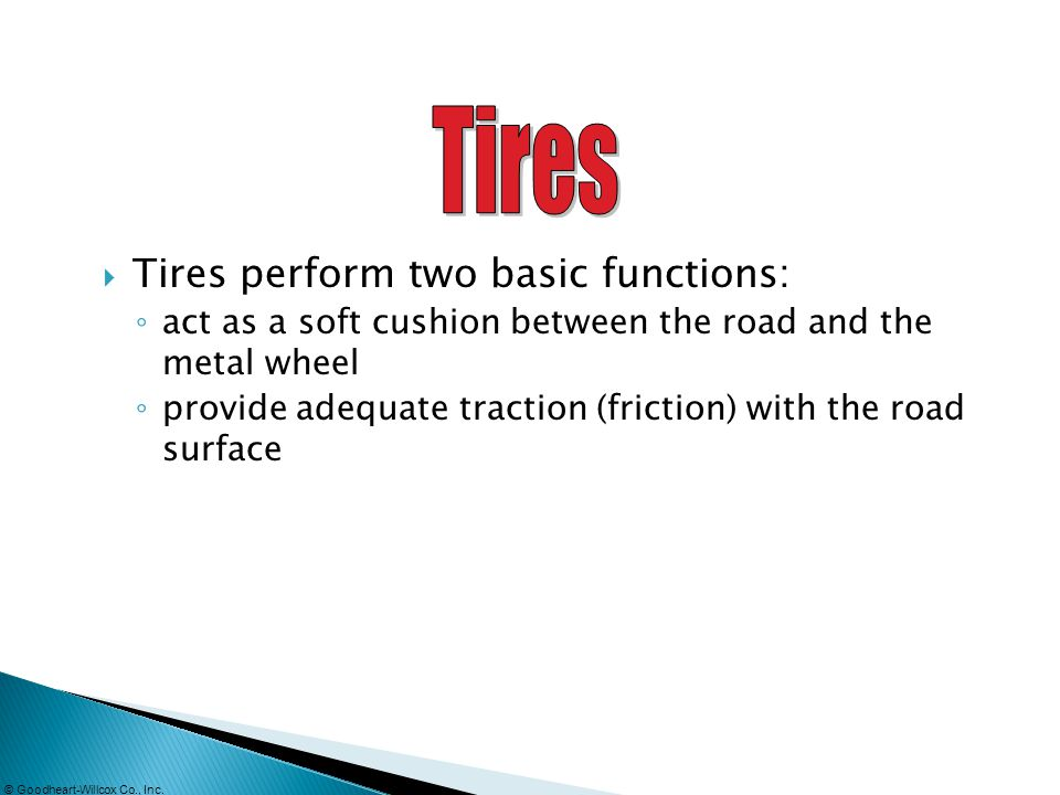 Tires Tires perform two basic functions: