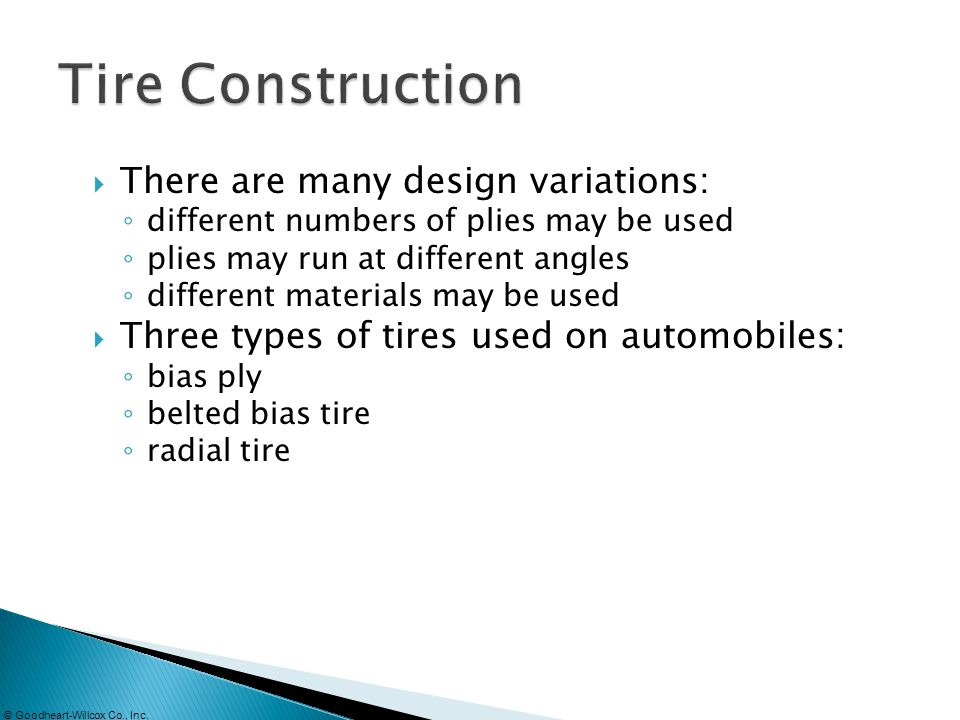 Tire Construction There are many design variations: