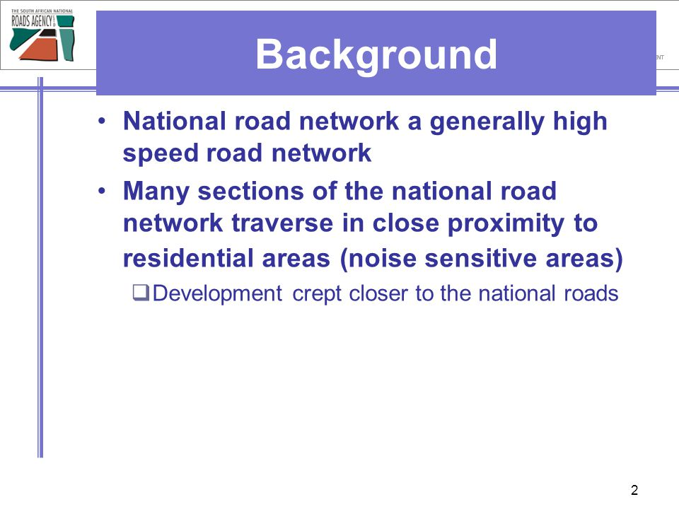 Background National road network a generally high speed road network