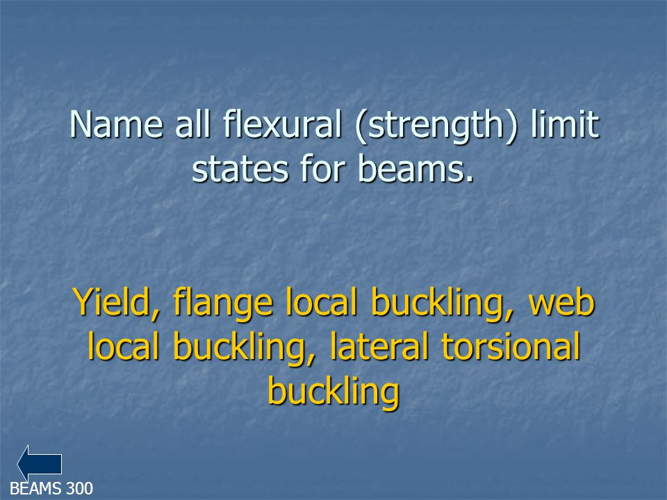 Name all flexural (strength) limit states for beams.