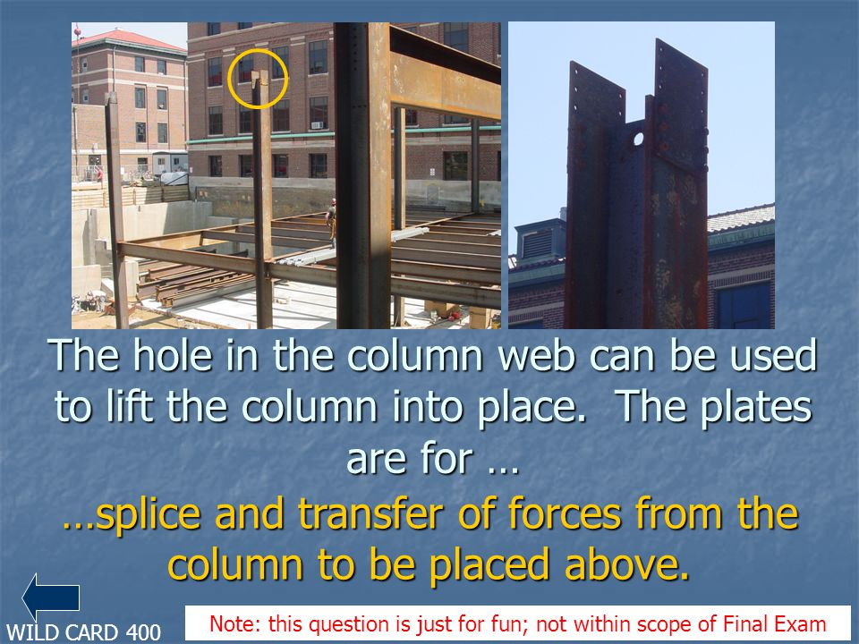 …splice and transfer of forces from the column to be placed above.