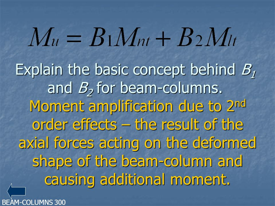 Explain the basic concept behind B1 and B2 for beam-columns.