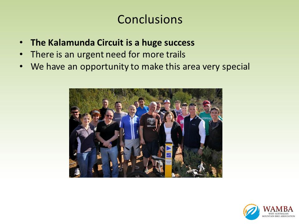 Conclusions The Kalamunda Circuit is a huge success