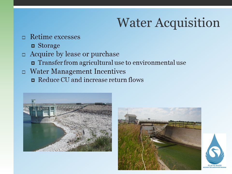 Water Acquisition Retime excesses Acquire by lease or purchase