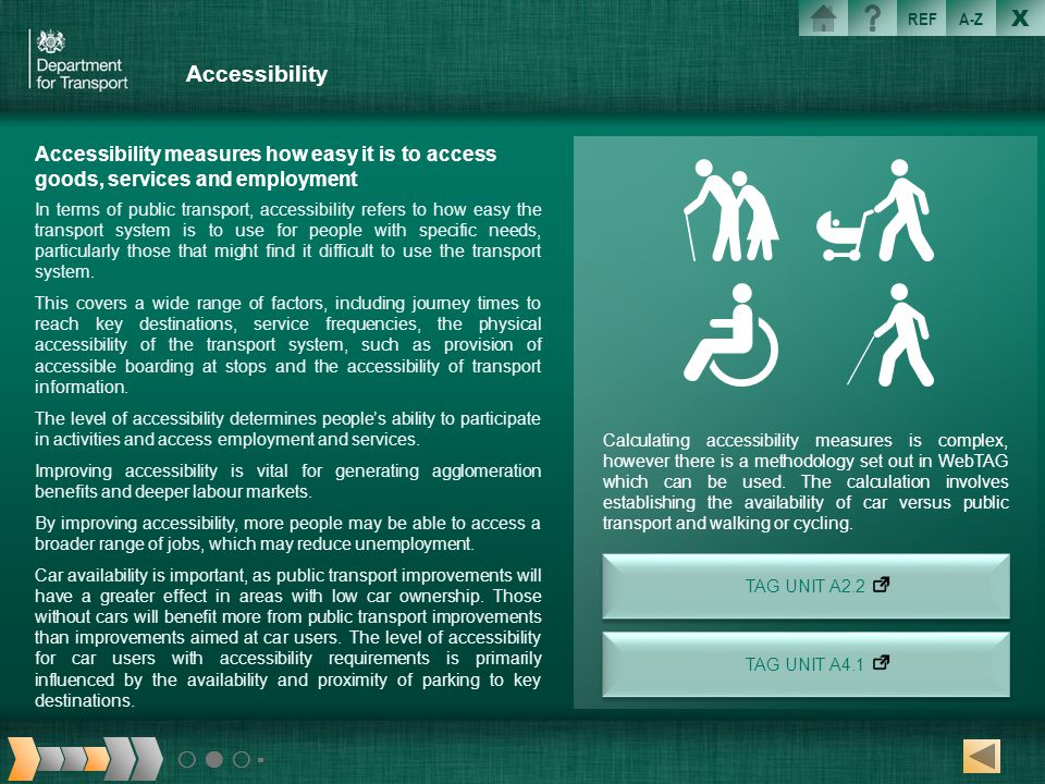 Accessibility Accessibility measures how easy it is to access goods, services and employment.