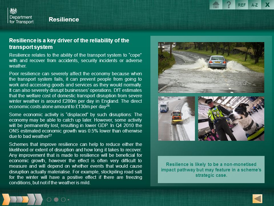 Resilience Resilience is a key driver of the reliability of the transport system.