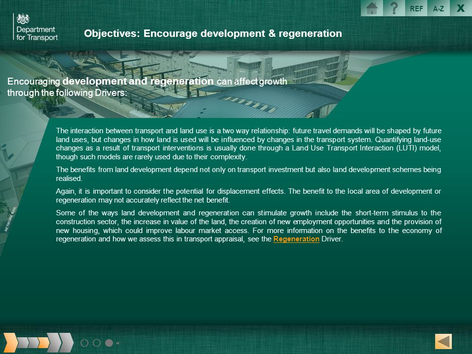 Objectives: Encourage development & regeneration