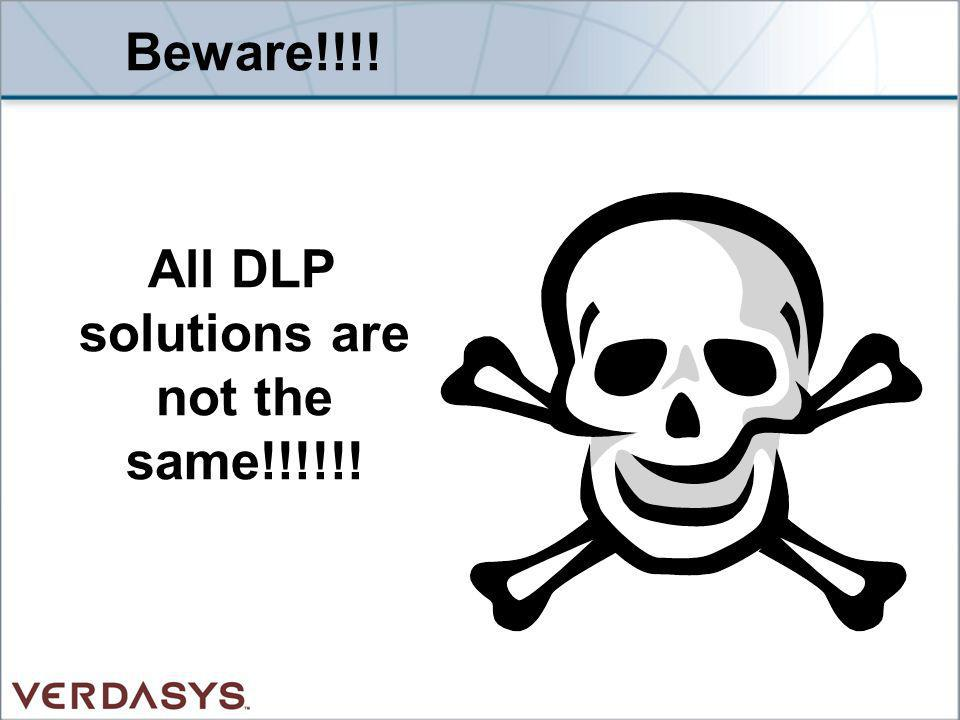 All DLP solutions are not the same!!!!!!