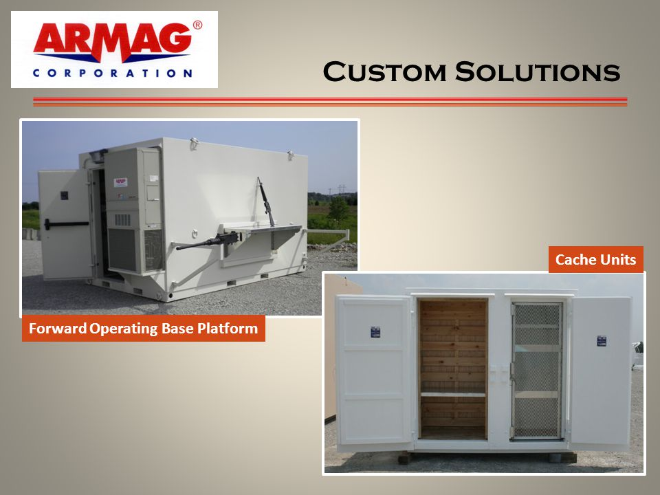 Custom Solutions Cache Units Forward Operating Base Platform