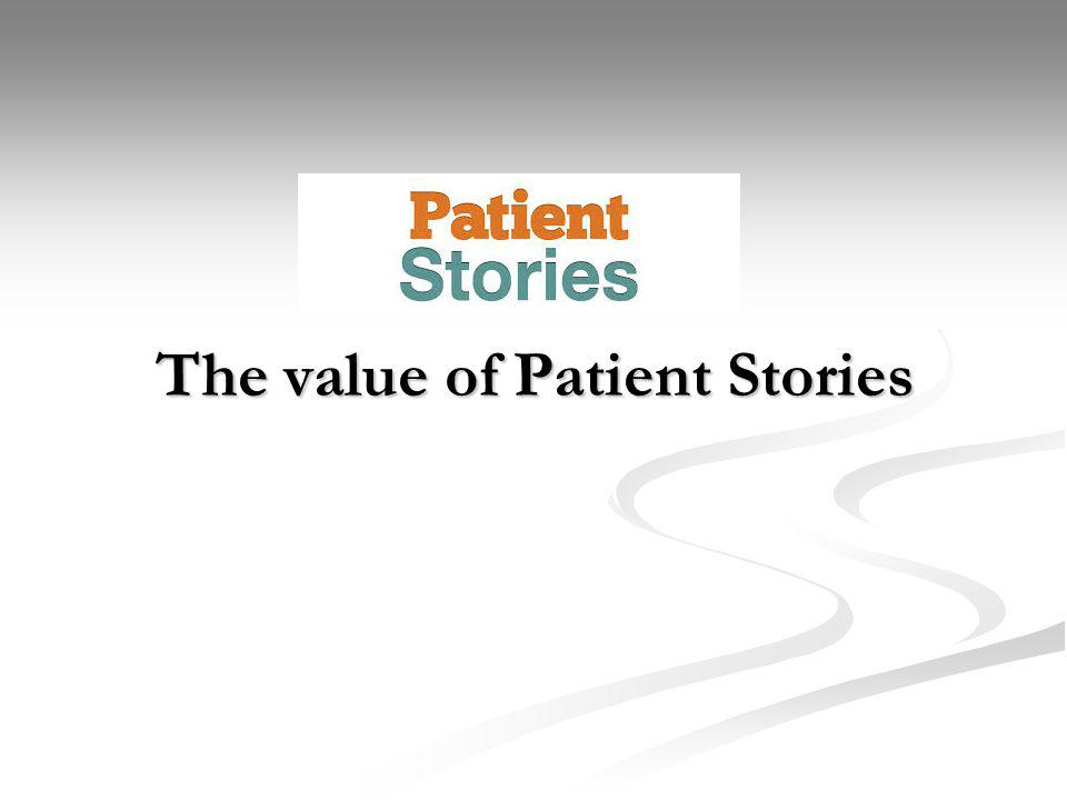 The value of Patient Stories