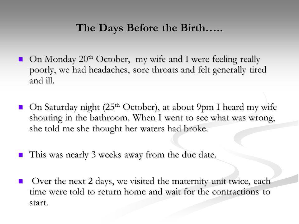 The Days Before the Birth…..