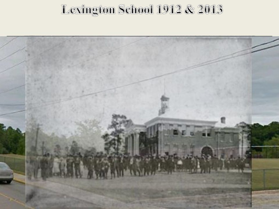 Lexington School 1912 & 2013 Same Location Today 2013