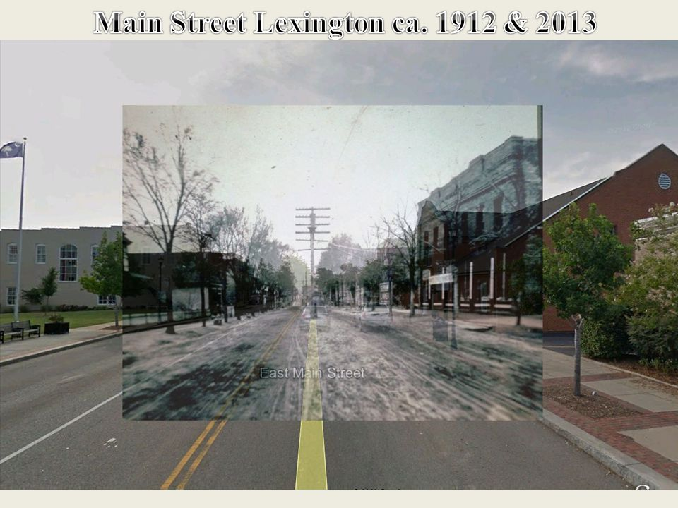 Main Street Lexington ca. 1912 & 2013 Main Street Lexington Today 2013