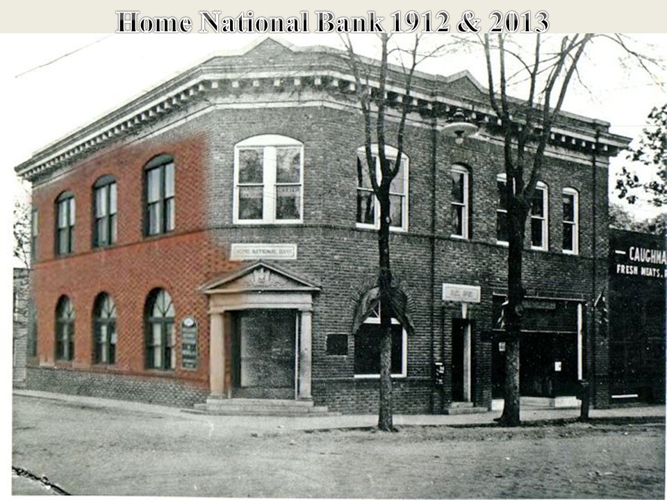 Home National Bank 1912 & 2013 Same Location Today 2013