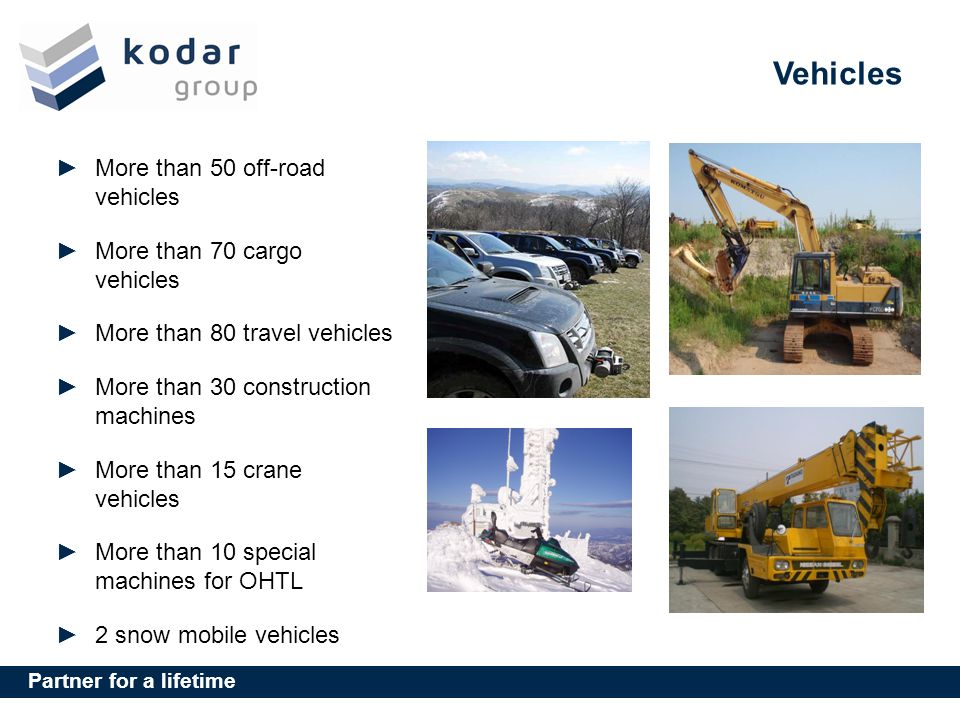 Vehicles More than 50 off-road vehicles More than 70 cargo vehicles