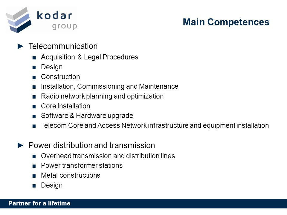Main Competences Telecommunication Power distribution and transmission