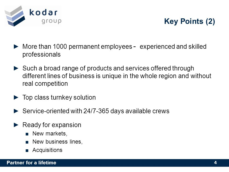 Key Points (2) More than 1000 permanent employees - experienced and skilled professionals.