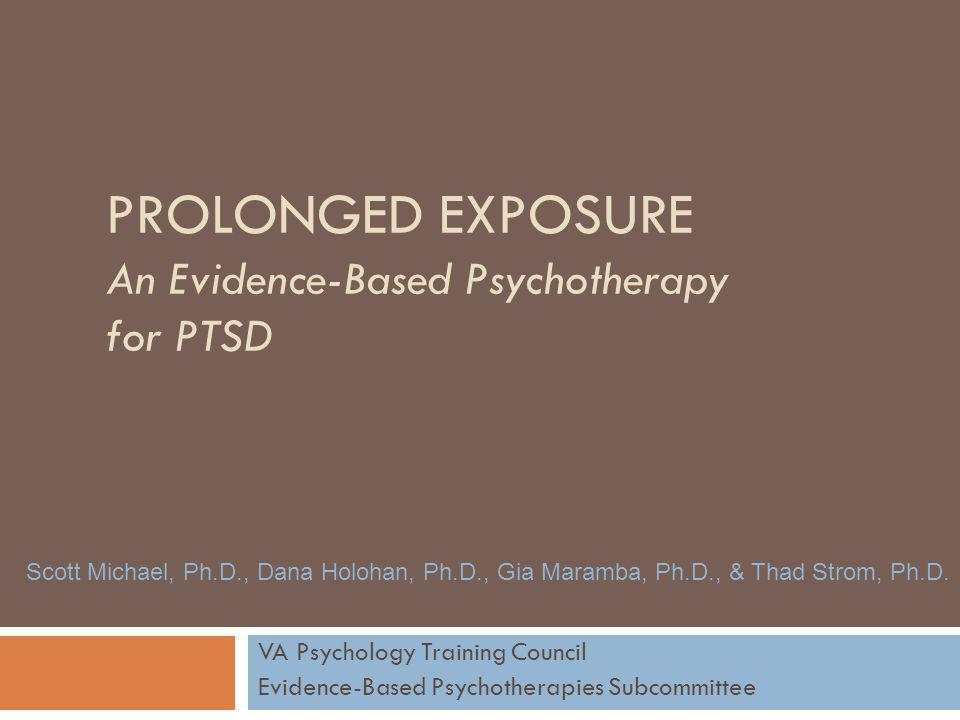 Prolonged exposure An Evidence-Based Psychotherapy for PTSD
