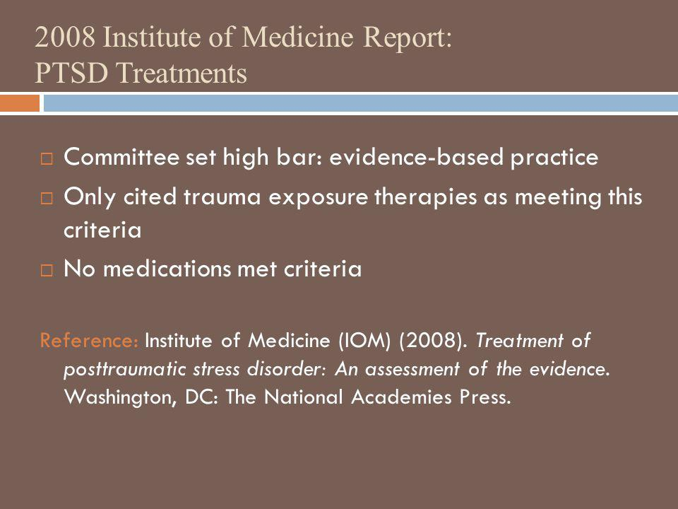 2008 Institute of Medicine Report: PTSD Treatments