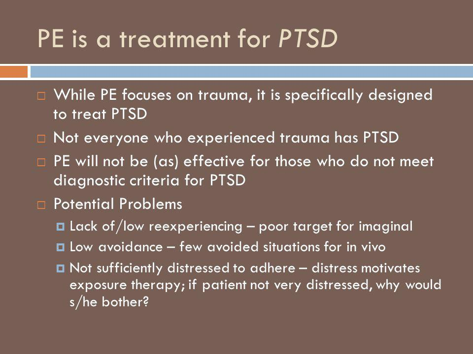 PE is a treatment for PTSD