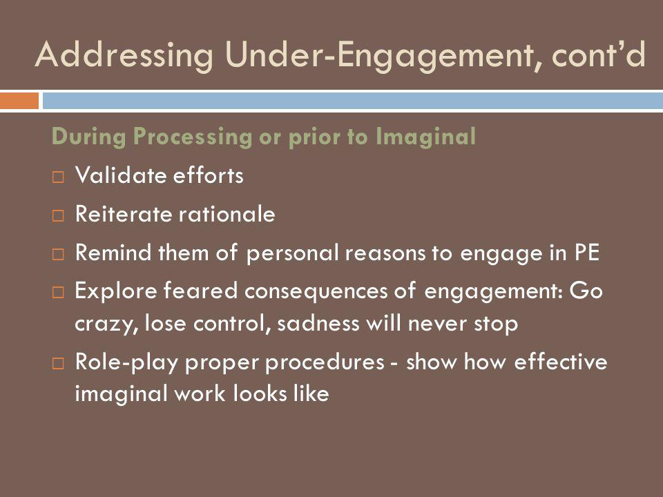 Addressing Under-Engagement, cont'd