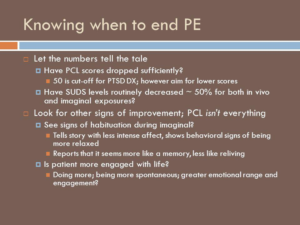 Knowing when to end PE Let the numbers tell the tale